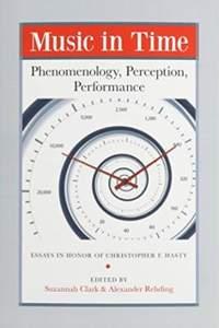Music in Time - Phenomenology, Perception, Performance