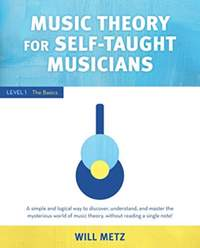 Music Theory for Self-Taught Musicians: Level 1: The Basics
