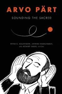 Arvo Pärt: Sounding the Sacred