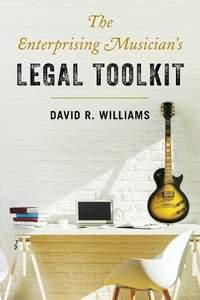 The Enterprising Musician's Legal Toolkit