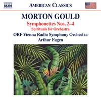 Morton Gould: Symphonettes Nos. 2-4, Spirituals for Orchestra