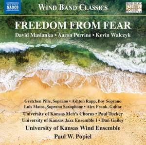 David Maslanka, Aaron Perrine, Kevin Walczyk: Freedom from Fear
