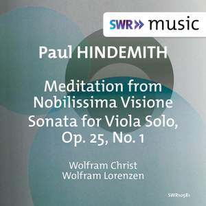 Hindemith: Meditation from 'Nobilissima visione' (Arr. for Viola & Piano) & Viola Sonata, Op. 25 No. 1