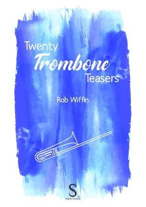 Rob Wiffin: Twenty Trombone Teasers