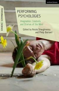 Performing Psychologies: Imagination, Creativity and Dramas of the Mind
