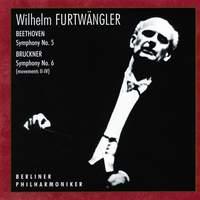 Beethoven: Symphony No. 5, Op. 67 - Bruckner: Symphony No. 6, WAB 106