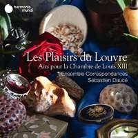 Les Plaisirs du Louvre - Airs pour la Chambre de Louis XIII