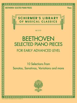 Beethoven: Selected Piano Pieces: Early Advanced Level
