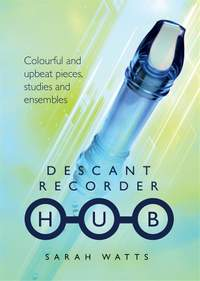 Sarah Watts: Descant Recorder Hub