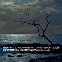 Vasks: Viola Concerto & String Symphony 'Voices