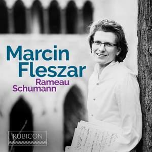 Marcin Fleszar plays Rameau & Schumann