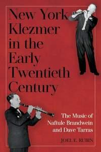 New York Klezmer in the Early Twentieth Century: The Music of Naftule Brandwein and Dave Tarras: 9