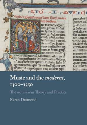 Music and the moderni, 1300-1350: The ars nova in Theory and Practice