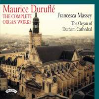 Duruflé: The Complete Organ Works