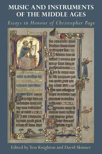 Music and Instruments of the Middle Ages - Essays in Honour of Christopher Page