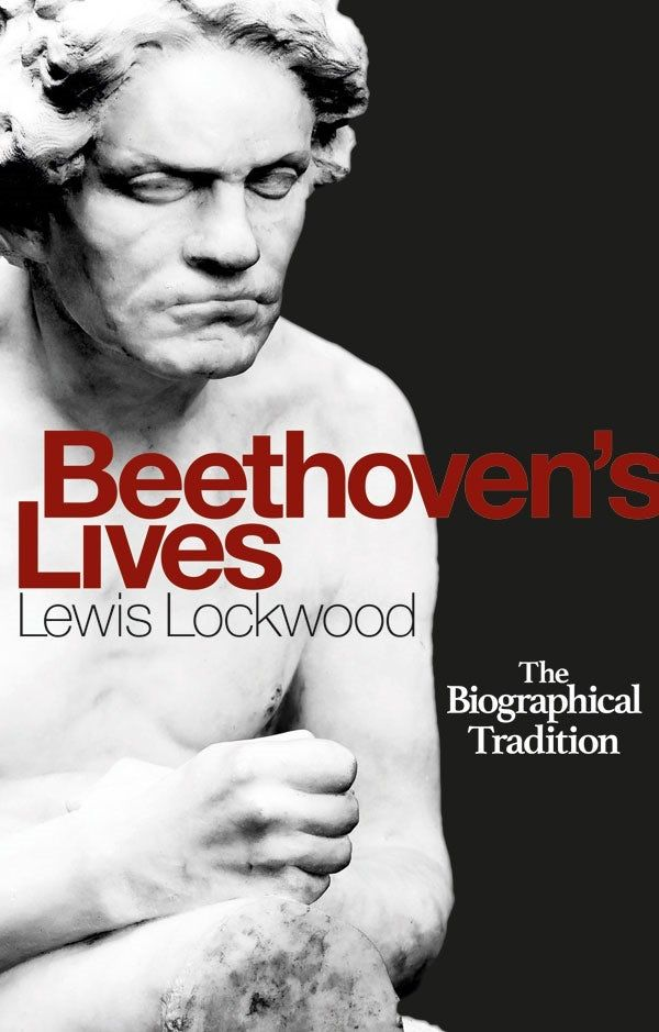 Beethoven`s Lives - The Biographical Tradition