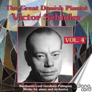 The Great Danish Pianist Victor Schiøler, Vol. 4