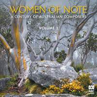 Women Of Note: A Century Of Australian Composers Vol. 2