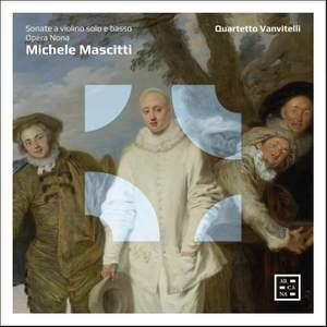 Mascitti: Sonate a violino solo e basso, Opera Nona