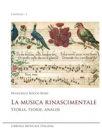 Francesco Rocco Rossi: La Musica Rinascimentale