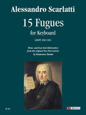 Scarlatti, A: 15 Fugues (ASOT 102-116)