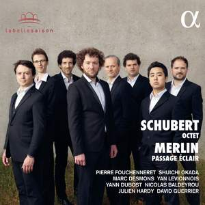 Schubert: Octet & Merlin: Passage éclair