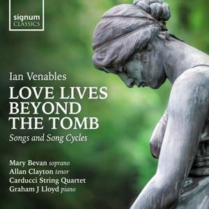 Ian Venables: Love Lives Beyond the Tomb Product Image