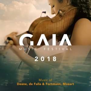 GAIA Music Festival 2018: Music by Deane, de Falla, Fortmann & Mozart (Live)