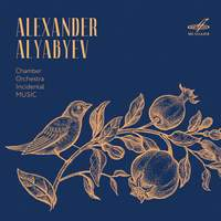 Alexander Alyabyev: Chamber, Orchestra, Incidental Music
