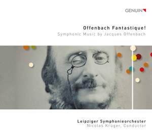 Offenbach Fantastique! - Symphonic Music by Jacques Offenbach