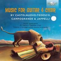 Music for Guitar & Choir: Jappelli, Campogrande & Castelnuovo-Tedesco
