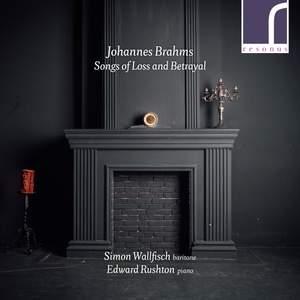 Brahms: Songs of Loss and Betrayal