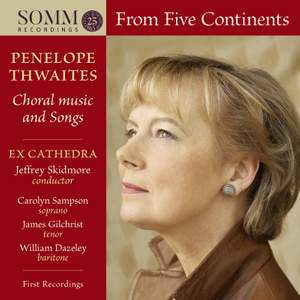 Penelope Thwaites: From Five Continents - Choral music and songs Product Image