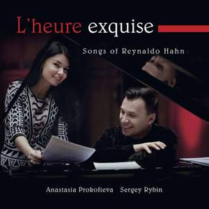 L'heure exquise: Songs of Reynaldo Hahn