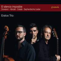 El silencio imposible: Eratos Trio