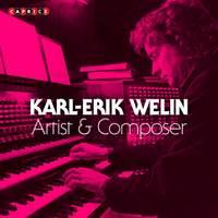 Karl-Erik Welin: Artist & Composer