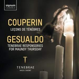 Couperin: Leçons de ténèbres & Gesualdo: Tenebrae Responsories for Maundy Thursday