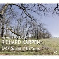 Richard Karpen: Aperture II & Elliptic