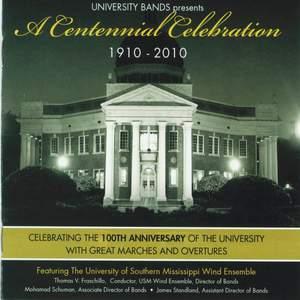 University Bands presents A Centennial Celebration 1910-2010
