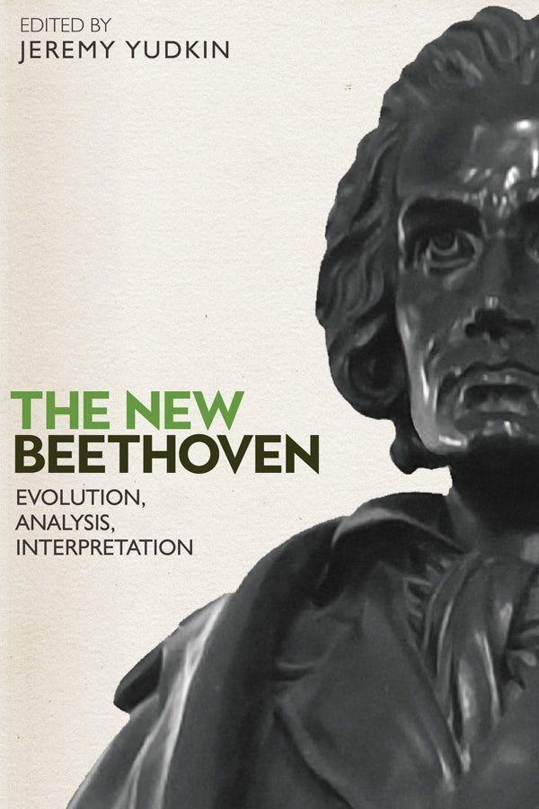 The New Beethoven - Evolution, Analysis, Interpretation