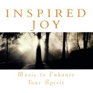 Inspired Joy: Music To Enhance Your Spirit