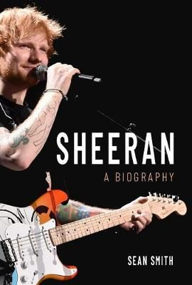 Sheeran: A Biography