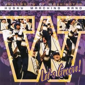 University of Washington Husky Marching Band - Let's Groove