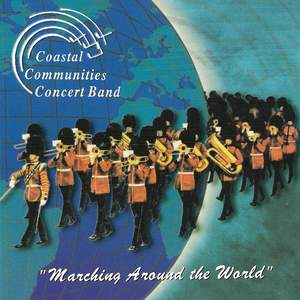 Coastal Communities Concert Band - Marching Around the World