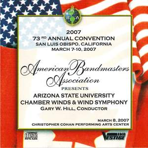 ASU Chamber Winds & Wind Symphony at ABA Convention 2007