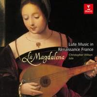 La Magdalena: Lute Music in Renaissance France