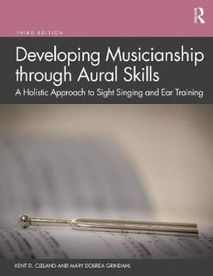 Developing Musicianship through Aural Skills: A Holistic Approach to Sight Singing and Ear Training