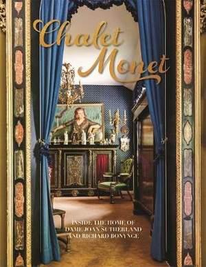 Chalet Monet: Inside the Home of Dame Joan Sutherland and Richard Bonynge
