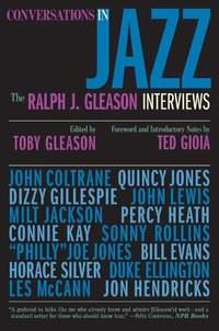 Conversations in Jazz: The Ralph J. Gleason Interviews