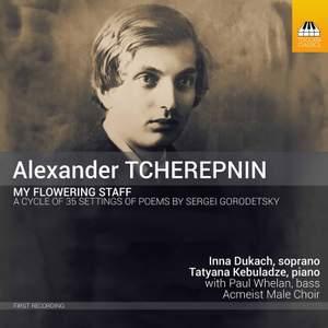 Tcherepnin: My Flowering Staff